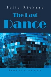 The Last Dance ebook by Julie Richard