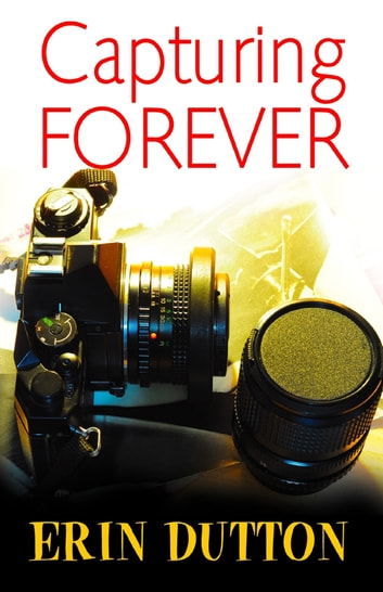 Capturing Forever ebook by Erin Dutton