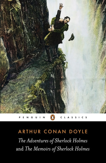 The Adventures of Sherlock Holmes and the Memoirs of Sherlock Holmes ebook by Arthur Conan Doyle