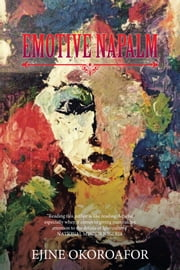 Emotive Napalm ebook by Ejine Okoroafor