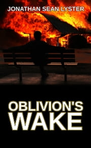 Oblivion's Wake ebook by Jonathan Sean Lyster