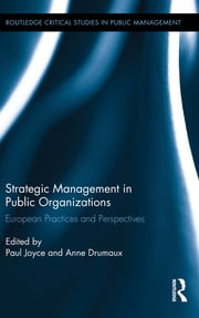 Strategic Management in Public Organizations - European Practices and Perspectives ebook by Paul Joyce,Anne Drumaux