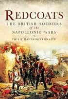 Redcoats ebook by Philip Haythornthwaite