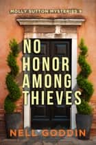 No Honor Among Thieves ebook by Nell Goddin