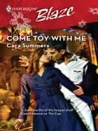 Come Toy with Me ebook by Cara Summers