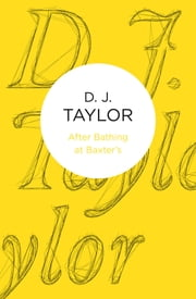 After Bathing at Baxter's ebook by D. J. Taylor