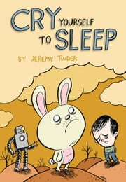 Cry Yourself To Sleep ebook by Jeremy Tinder
