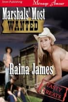 Marshals' Most Wanted ebook by Raina James