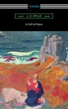 A Call to Prayer ebook by J. C. Ryle