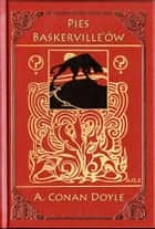 Pies Baskerville'ów ebook by Arthur Conan Doyle