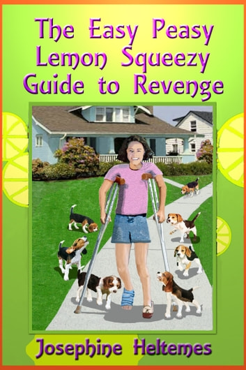 The Easy Peasy Lemon Squeezy Guide to Revenge eBook by Josephine Heltemes