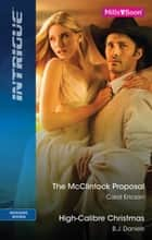The Mcclintock Proposal/High-Caliber Christmas ebook by Carol Ericson, B.j. Daniels