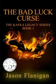 The Bad Luck Curse ebook by Jason Flanigan