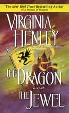 The Dragon and the Jewel ebook by Virginia Henley
