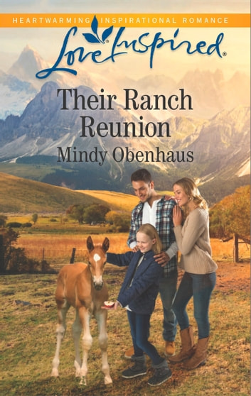 Their Ranch Reunion (Mills & Boon Love Inspired) (Rocky Mountain Heroes, Book 1) ebook by Mindy Obenhaus