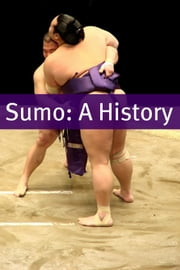 Sumo - A History ebook by Minute Help Guides