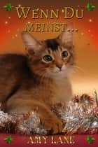 Wenn Du meinst... ebook by Amy Lane, Jutta