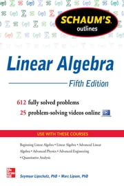 Schaum's Outline of Linear Algebra, 5th Edition ebook by Seymour Lipschutz,Marc Lipson