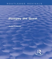Pompey the Great (Routledge Revivals) ebook by John Leach