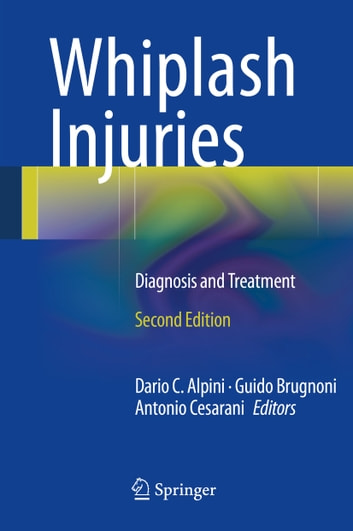 Whiplash Injuries - Diagnosis and Treatment ebook by