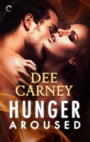Hunger Aroused ebook by Dee Carney