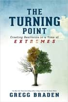 Turning Point ebook by Gregg Braden