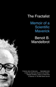 The Fractalist - Memoir of a Scientific Maverick ebook by Benoit Mandelbrot