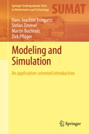 Modeling and Simulation - An Application-Oriented Introduction ebook by Hans-Joachim Bungartz, Stefan Zimmer, Martin Buchholz,...