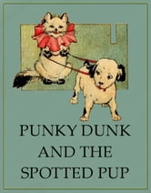 Punky Dunk and the Spotted Pup ebook by Anonymous