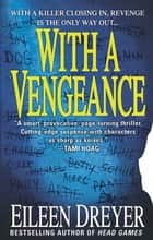 With a Vengeance ebook by Eileen Dreyer