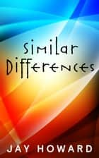Similar Differences ebook by Jay Howard