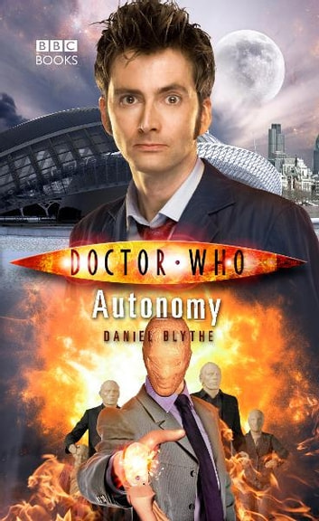 Doctor Who: Autonomy ebook by Daniel Blythe