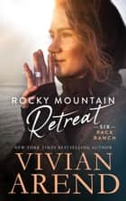 Rocky Mountain Retreat 電子書籍 by Vivian Arend