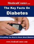 The Key Facts on Diabetes ebook by Patrick W. Nee