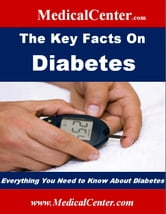 The Key Facts on Diabetes - Everything You Need to Know About Diabetes ebook by Patrick W. Nee