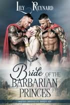Bride of the Barbarian Princes (Skatha Chronicles Boxed Set) ebook by Lily Reynard