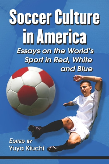 soccer the worlds sport essay Football the worlds sport i like to play sports my favorite sport would have to be football, but here in the united states of america it is known as soccer.