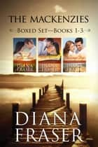 The Mackenzies (Books 1–3) ebook by Diana Fraser