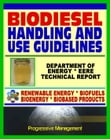Biodiesel Fuel Handling and Use Guidelines for Users, Blenders, Distributors: Quality Specifications, Benefits and Drawbacks, Issues and Questions, Definitions, MSDS