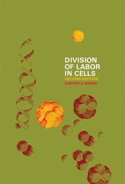 Division of Labor in Cells ebook by Geoffrey H. Bourne