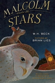 Malcolm Under the Stars ebook by Brian Lies,W.  H. Beck