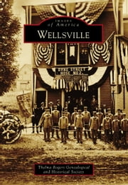 Wellsville ebook by Thelma Rogers Genealogical and Historical Society