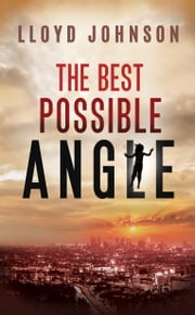 The Best Possible Angle ebook by Lloyd Johnson