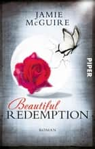 Beautiful Redemption - Roman ebook by Jamie McGuire, Henriette Zeltner