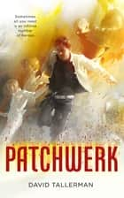 Patchwerk ebook by David Tallerman