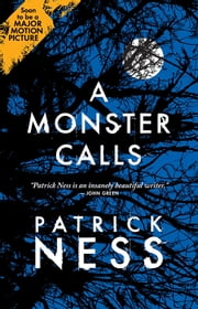 A Monster Calls - Inspired by an idea from Siobhan Dowd ebook by Patrick Ness