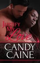 Justify My Love ebook by Candy Caine