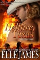 Hellfire, Texas ebook by Elle James