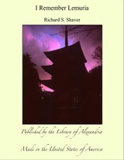 I Remember Lemuria ebook by Richard S. Shaver