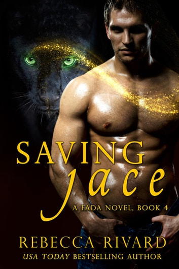 Saving Jace - The Fada Shapeshifter Series, #4 ebook by Rebecca Rivard